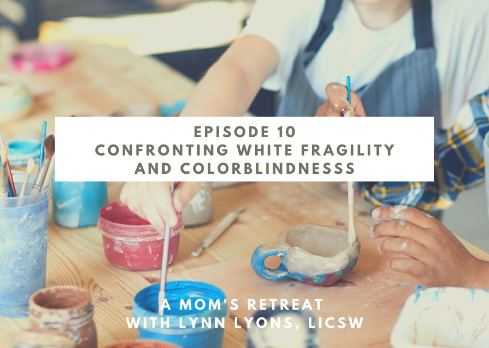 Confronting White Fragility and Colorblindness
