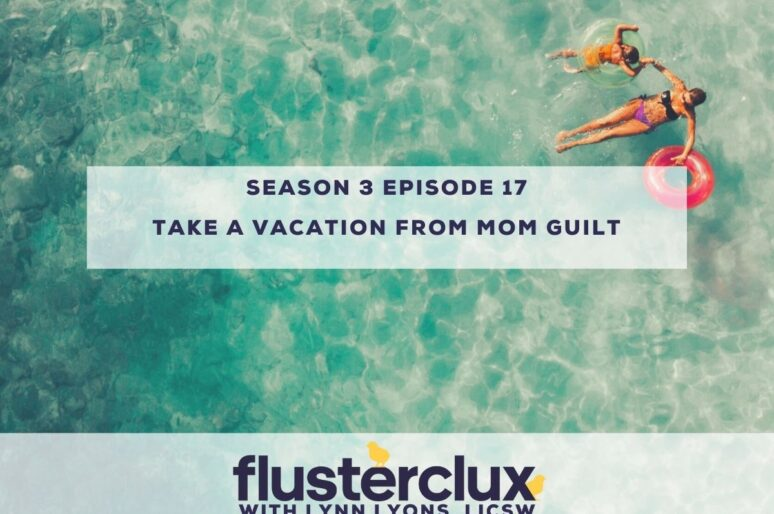 Take a Vacation from Mom Guilt This Summer